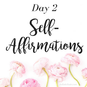 Day 2 - Self-Affirmations | 5 Days to Fall in Love with Yourself