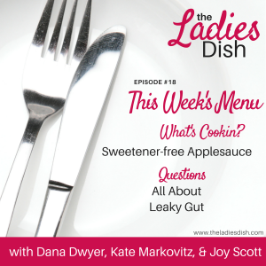 The Ladies Dish Podcast #18: All About Leaky Gut