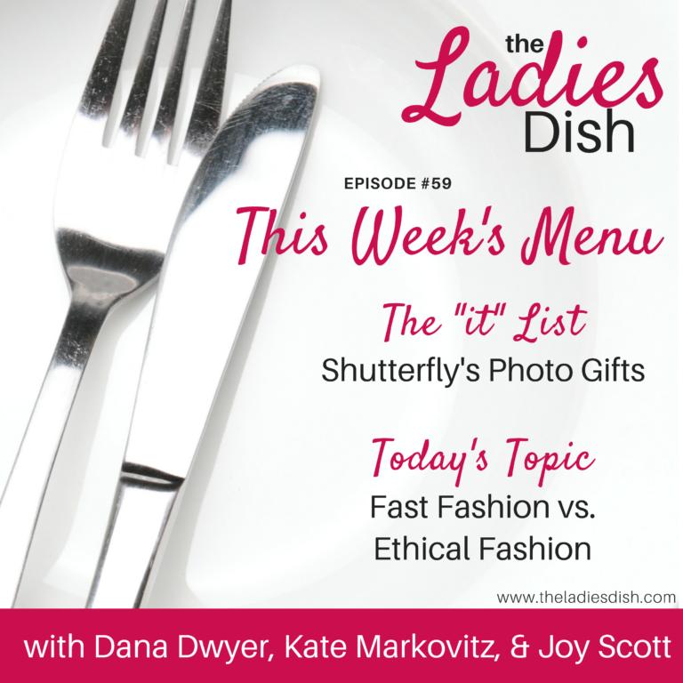 Ladies Dish Podcast: Fast Fashion vs. Ethical Fashion