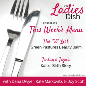 The Ladies Dish: Kate's Natural Birth Story