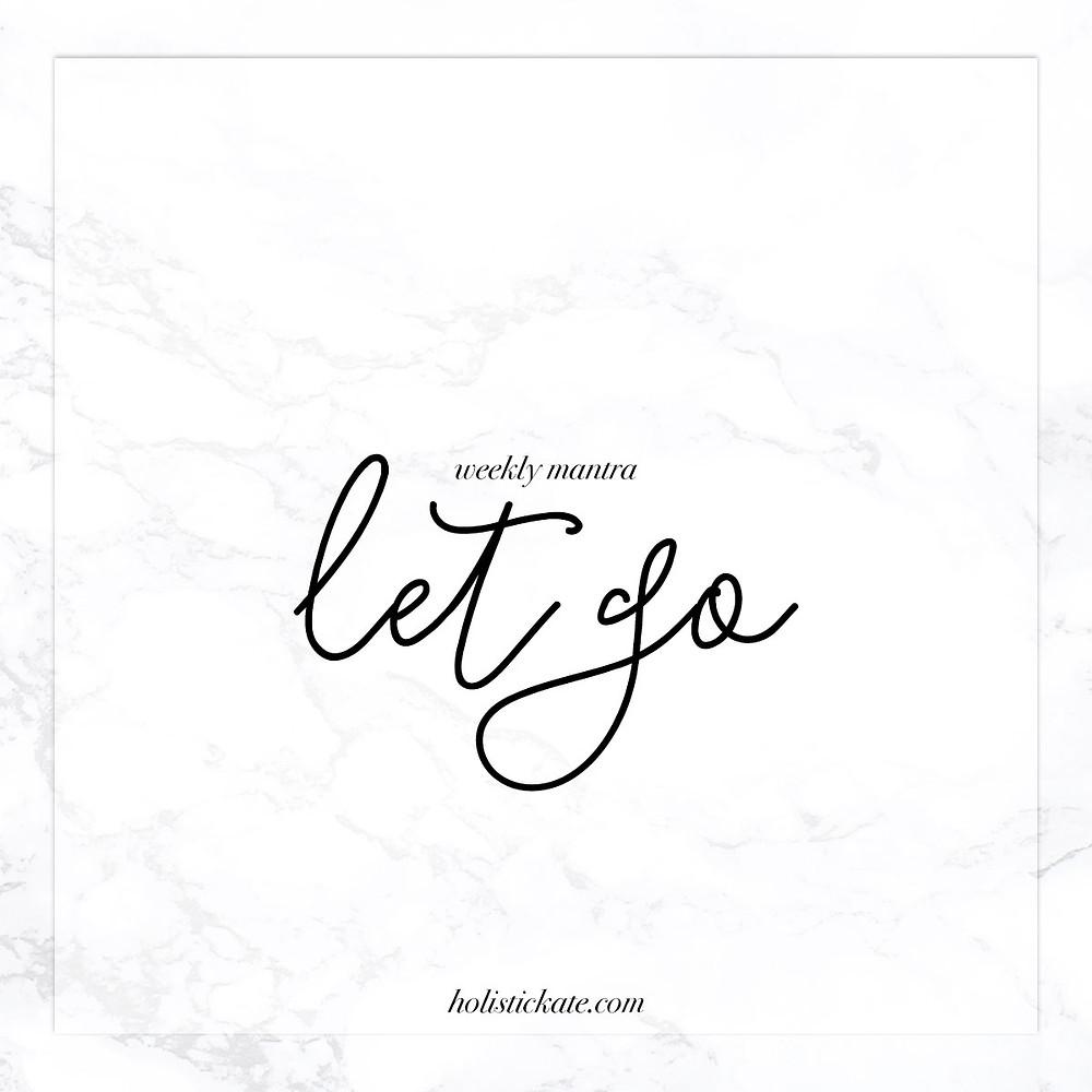 Weekly Mantra | Let Go