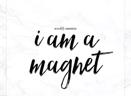 9.5.16: I am a Magnet