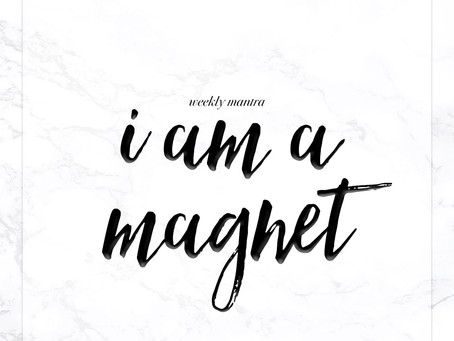 9.5.16: I am a Magnet