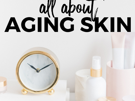All About Aging Skin