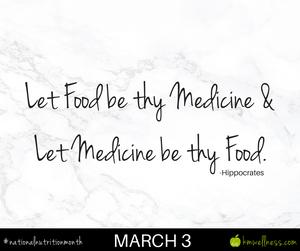 Let food by thy medicine & let medicine by thy food.