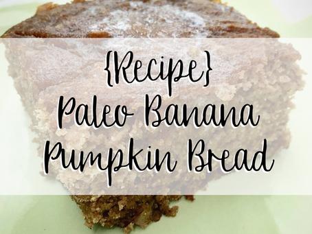 [RECIPE] Paleo Banana Pumpkin Bread