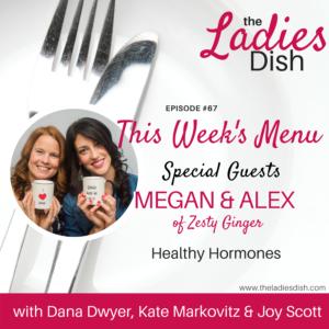The Ladies Dish | Healthy Hormones with Zesty Ginger