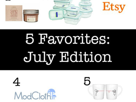 5 Favorites: July Edition