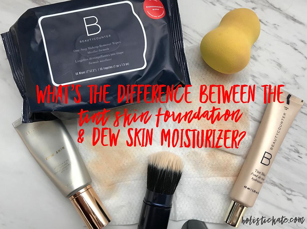 Tint Skin Foundation vs Dew Skin Tinted Moisturizer | Beautycounter | Holistic Kate