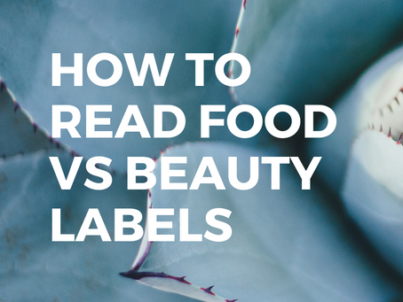 How to Read Food vs Beauty Labels