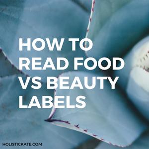 Food vs Beauty Labels | Holistic Kate