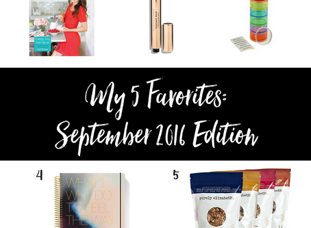 My 5 Favorites: September 2016 Edition