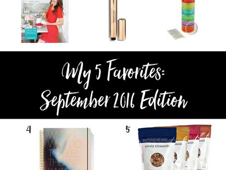 My 5 Favorites: September 2016 Edition
