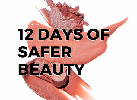 12 Days of Safer Beauty [Educational Series]