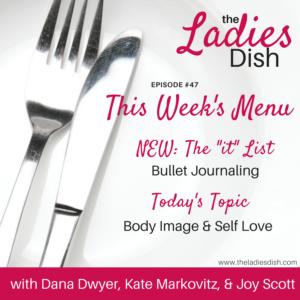 The Ladies Dish Podcast #47: Body Image & Self-Love