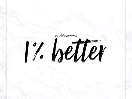 9.12.16: 1% Better
