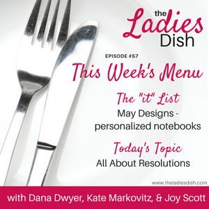 Resolutions | The Ladies Dish Podcast