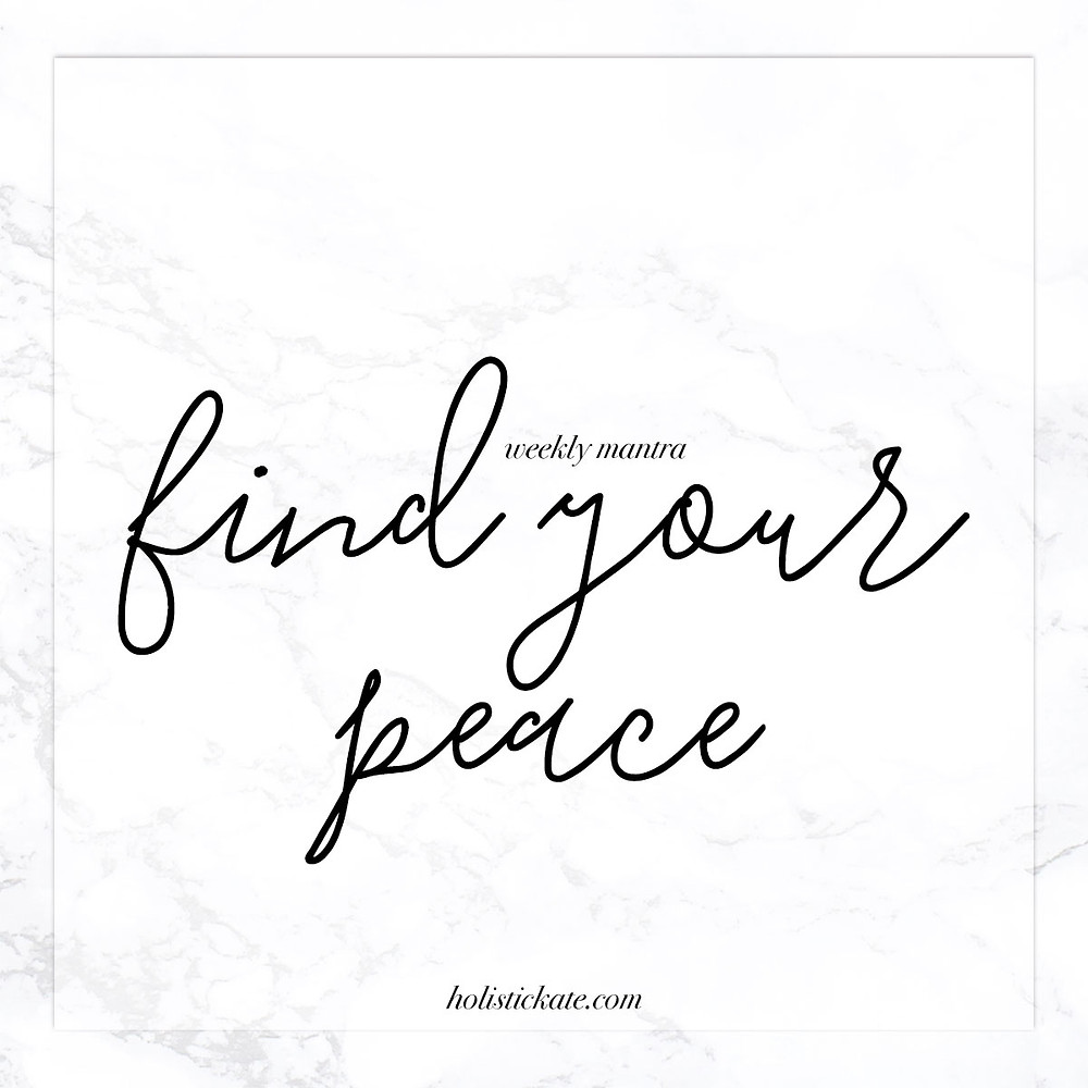 Weekly Mantra | Find Your Peace