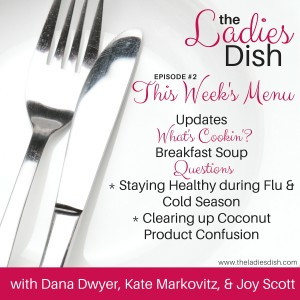Staying Healthy During Cold & Flu Season And Coconut Product Confusion | The ladies Dish