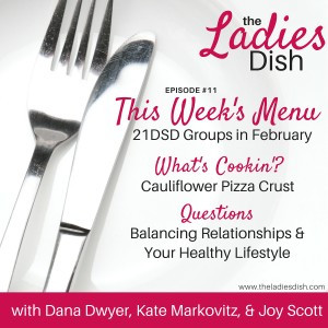 The Ladies Dish Podcast #11: Balancing Relationships & Your Healthy Lifestyle