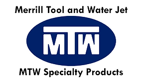 Merrill Tool and Water Jet MTW Specialty Products
