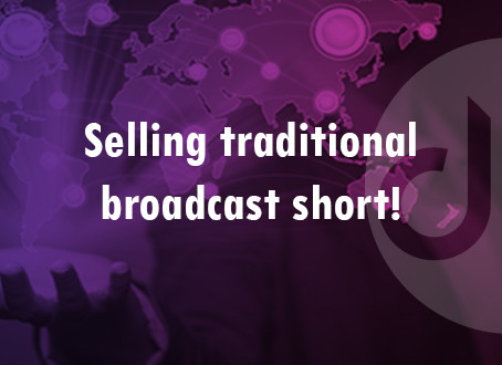 Selling traditional broadcast short!