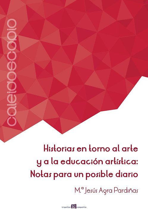 HISTÓRIAS EN TORNO AL ARTE Y EDUCACIÓN ARTÍSTICA