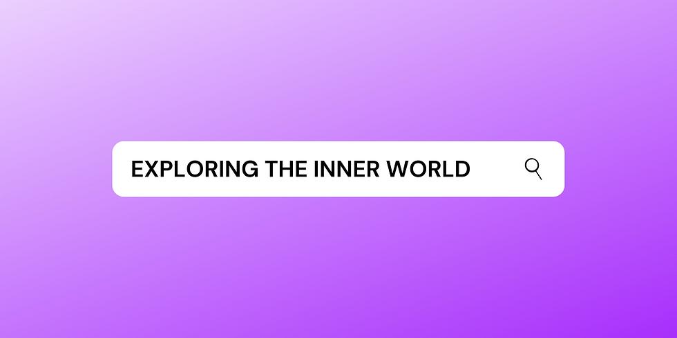 Exploring the Inner World