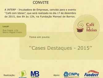 INTERP realiza Café com Ideias - Cases destaques 2015