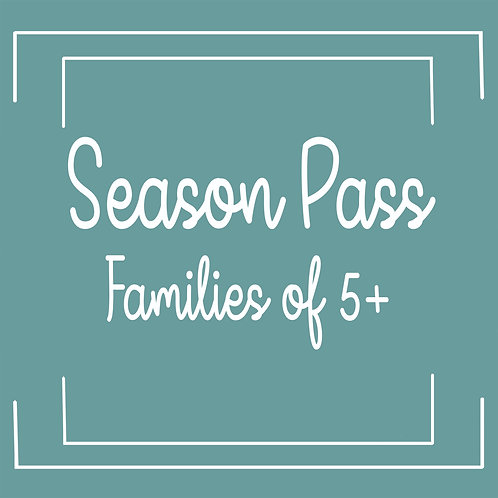 Fall Season Pass - Families of 5 & up