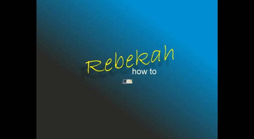 Rebekah  how to