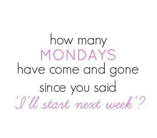 I'll start on Monday