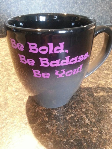 Fitgirlsrock 'Be Bold. Be Badass. Be You!' Mug