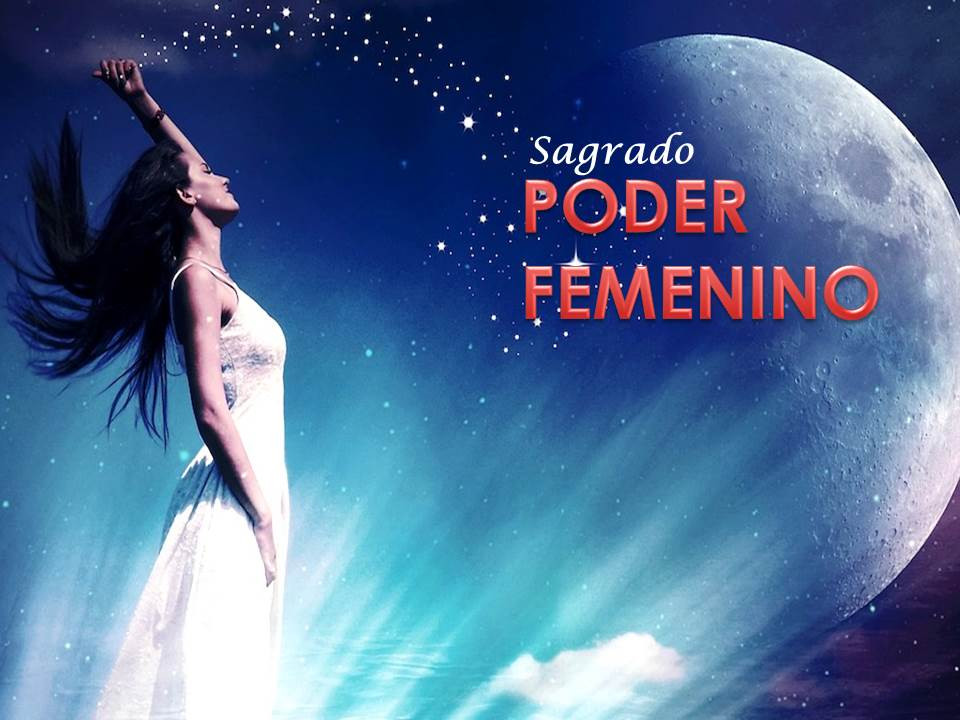 PODER FEMENINO, MUJERES,