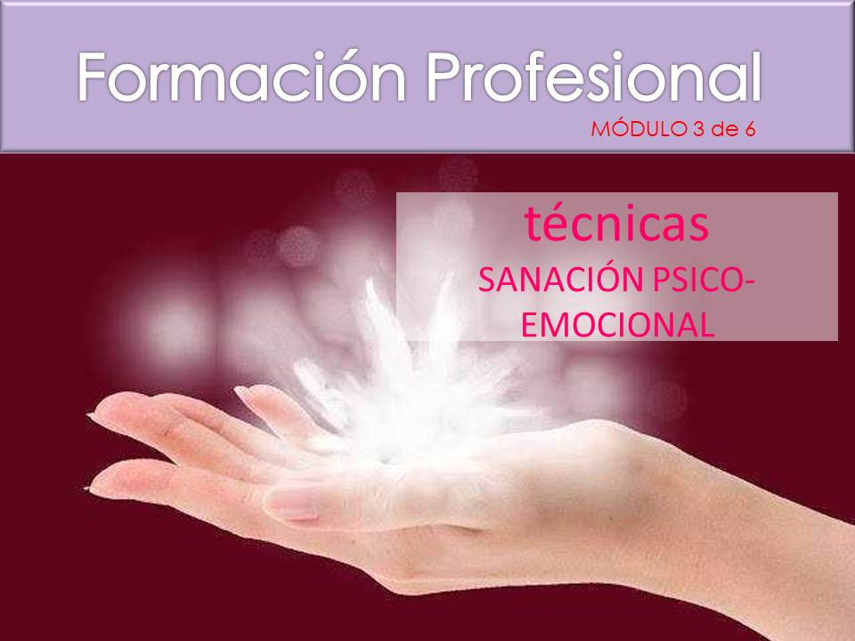 TECNICAS SANACIÓN PSICO-EMOCIONAL