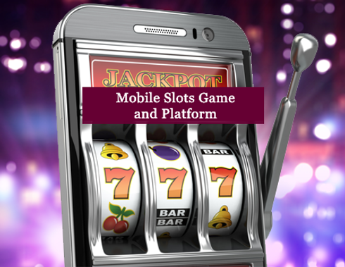Mobile Slots Game and Platform