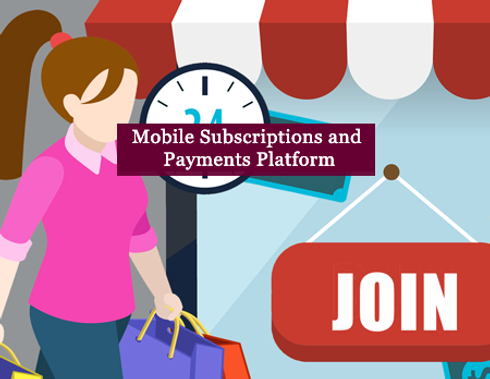 Mobile Subscriptions and Payments Platform