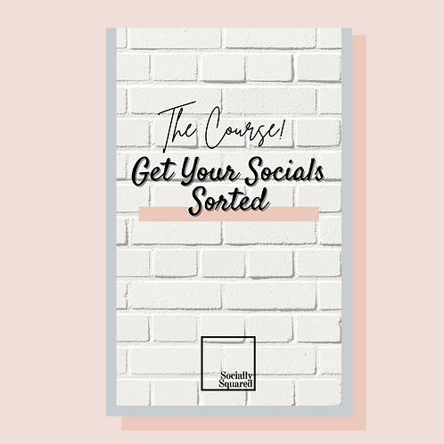 Get Your Socials Sorted Online Course