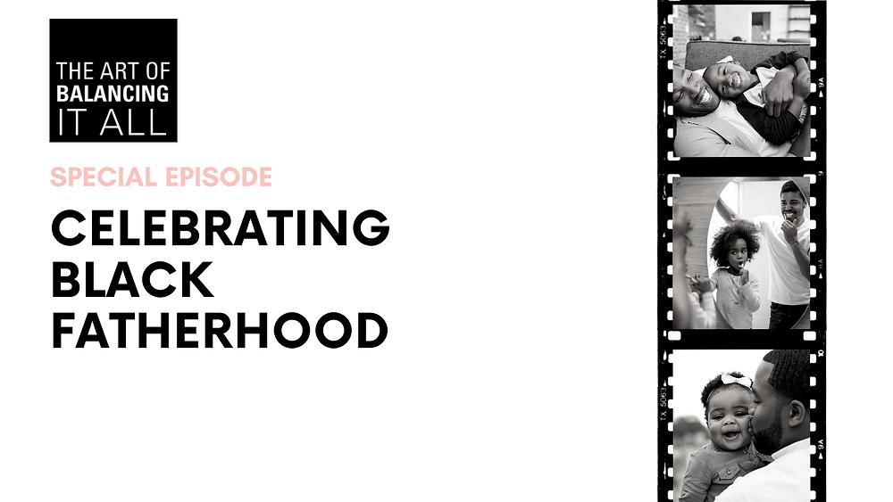 Celebrating Black Fatherhood