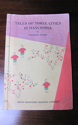 Book,'Tales of Three Cities in Manchuria' by Kinnosuke Adachi