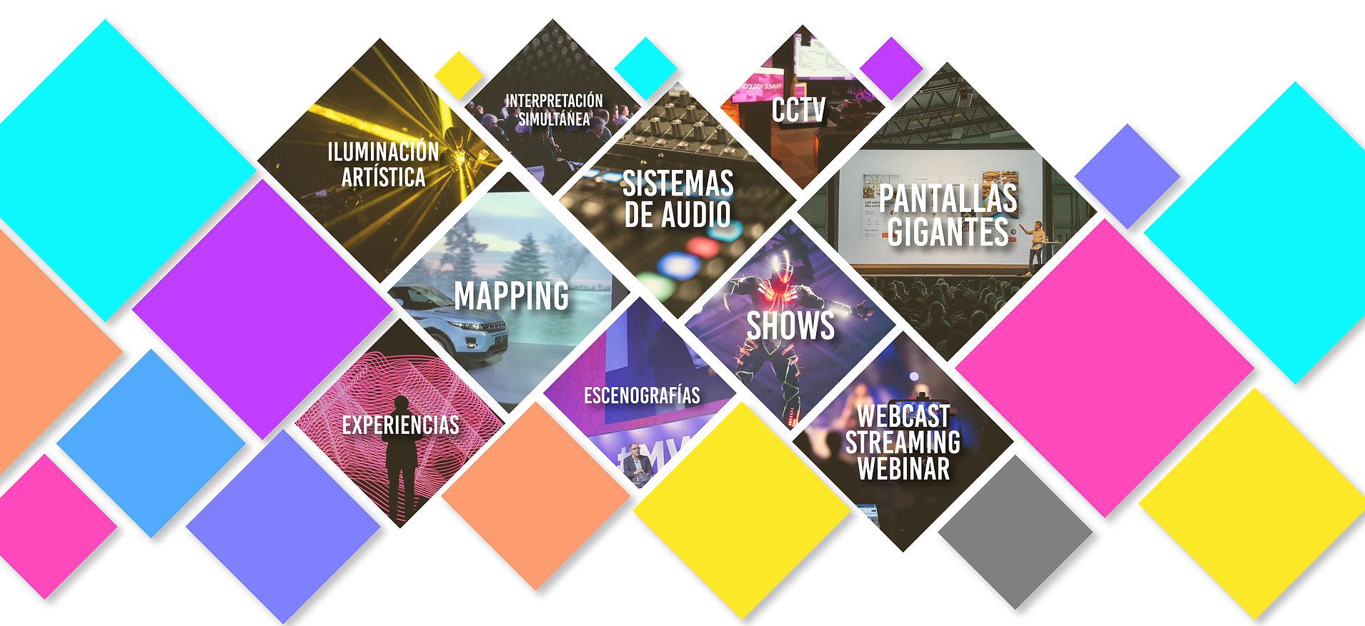 Iluminación Artística, Interpretación Simultánea, Sistemas de Audi, Video Mapping, CCTV, Shows, Escenografías, Eperiencias, Webcast, Streaming, Webinars, Patallas Gigantes.