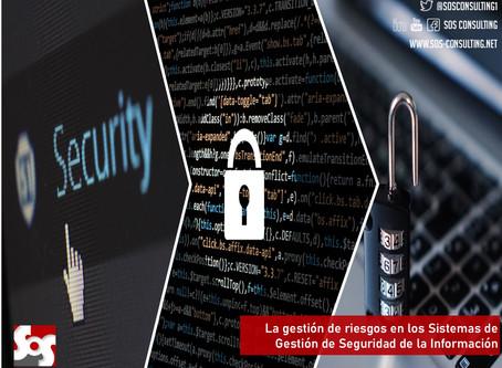 La gestión de riesgos en los Sistemas de Gestión de Seguridad de la Información