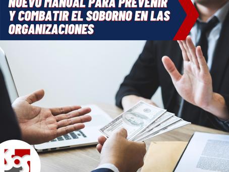 NUEVO MANUAL PARA PREVENIR Y COMBATIR EL SOBORNO EN LAS ORGANIZACIONES