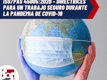 ISO/PAS 45005:2020 – DIRECTRICES PARA UN TRABAJO SEGURO DURANTE LA PANDEMIA DE COVID-19