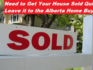 Need to Get Your House Sold Quickly? Leave it to the Alberta Home Buyers