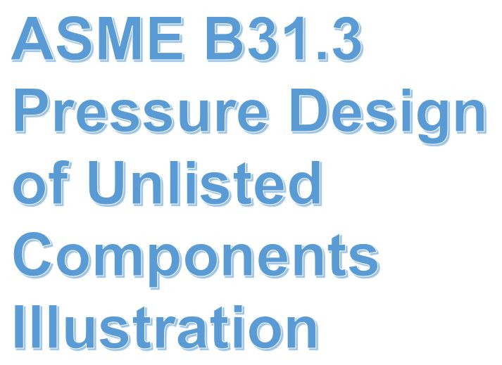 ASME B31.3 Pressure Design of Unlisted Components Illustration by meena rezkallah, p.eng., the best piping stress engineer & professional engineer in calgary alberta canada. pipe stress analysis services. meena development ltd.