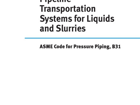 ASME B31.11 (Slurry Transportation Piping Systems)