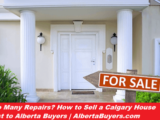 Too Many Repairs? How to Sell a Calgary House Fast to Alberta Buyers