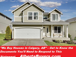 """We Buy Houses in Calgary, AB"" – Get to Know the Documents You'll Need to Respond to This Statement"