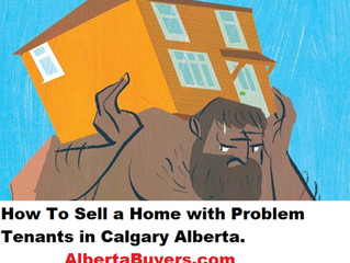 How To Sell a Home with Problem Tenants in Calgary Alberta.
